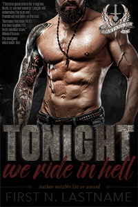 Tonight, We Ride in Hell - an example of the Upgrade custom book cover design package for self-publishing indie authors by Artful Cover