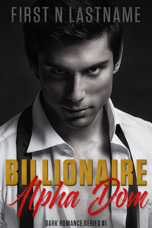 Billionaire Alpha Dom - dark romance premade book cover for self-published authors by Artful Cover