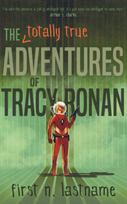 The Totally True Adventures of Tracy Ronan $199